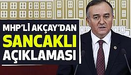 MHP'li Akçay'dan Sancaklı Açıklaması