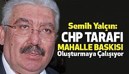 """MHP'li Yalçın: CHP Tarafı """"Mahalle Baskısı"""" Oluşturmaya Çalışılıyor"""