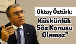 """""""MHP Tabanında Küskünlük Söz Konusu Olamaz"""""""