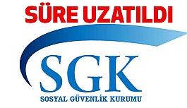 SGK: Yapılandırmada Süreyi Uzattı!
