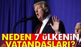 Trump; Neden 7 Ülkenin Vatandaşlarına Yasak Getirdi?