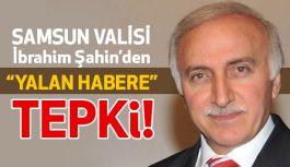 """Vali Şahin'den """"Yalan Haberlere"""" Tepki"""