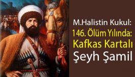 146. Ölüm Yılında: Kafkas Kartalı Şeyh Şamil