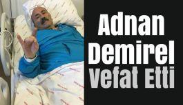 Adnan Demirel'in Vefatı Sevenlerini üzdü