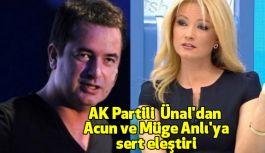 AK Partili  Ünal'dan Acun ve Müge Anlı'ya sert eleştiri