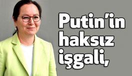 Ruhsar Demirel; Putin'in haksız işgali