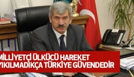 """""""Ülkücü Hareket Yıkılmadıkça Türkiye Güvendedir"""""""