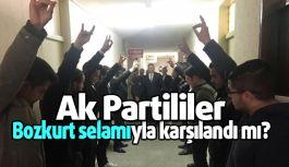 AK Partililer Bozkurt selamıyla karşılandı mı?
