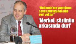 """Bakan Kılıç; """"Merkel, sözünün arkasında dur!"""""""