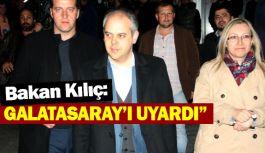 Bakan Kılıç'tan Galatasaray'a, Hakan Şükür ve Arif Erdem Uyarısı!