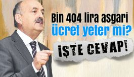 Bakandan Cevap: Bin 404 lira asgari ücret yeter mi?