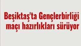 Beşiktaş'ta Gençlerbirliği maçı hazırlıkları devam ediyor