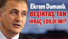Beşiktaş'tan Ekrem Dumanlı İhraç Edildi mi?