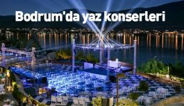 Bodrum'da yaz konserleri tavan yapacak
