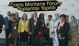 Crans Montana Forum toplantısı yapıldı