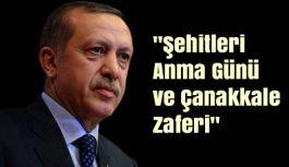 """Cumhurbaşkanı'ndan """"Şehitleri Anma Günü ve Çanakkale Zaferi"""" mesajı"""