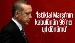 Erdoğan, İstiklal Marşı'nın kabulünün 96'ncı yıl dönümünü kutladı