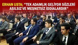 """Erhan Usta; """"Tek Adamlık Geliyor Sözleri Asılsız ve Mesnetsiz İddialarıdır"""""""