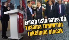 Erhan Usta; Yasama TBMM'nin Tekelinde Olacak