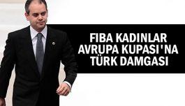FIBA Kadınlar Evrupa Kupası'na Türk Damgası