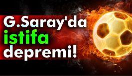 Galatasaray'da İstifa Depremi!