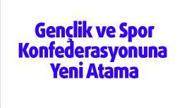 Gençlik ve Spor Konfederasyonuna Yeni Atama