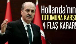 Hollanda'nın Tutumuna 4 Flaş Karar!