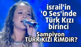 İsrail'in 'O Ses'inde Birinci Bir Türk Kızı