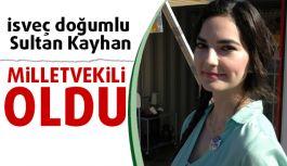 Konyalı Sultan Kayhan, İsveç'te milletvekili oldu