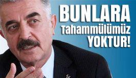 MHP'li Büyükataman: Bunlara Tahammülümüz Yoktur!