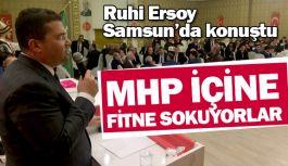 MHP'li Ruhi Ersoy; MHP İçine Fitne Sokuyorlar