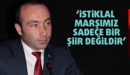 MHP'li Taner Tekin'den; 12 Mart İstiklal Marşının Kabulü