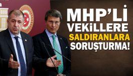 MHP'li Vekillere Saldırı Düzenleyenlere Soruşturma Başlatıldı