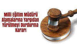 Milli Eğitim Müdürü Atamalarına Yargıdan Yürütmeyi Durdurma Kararı