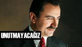 Muhsin Yazıcıoğlu; idealleri ve hayalleriyle anılıyor