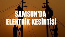 Samsun'da Elektrik Kesintisi Uygulanacak Yerler