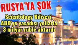 Scientology Kilisesi, ABD'ye yasadışı yollarla 3 milyar ruble aktardı