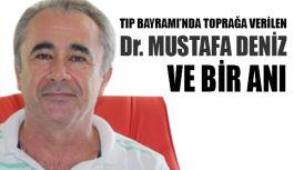 TIP BAYRAMI'NDA TOPRAĞA VERİLEN Dr. MUSTAFA DENİZ
