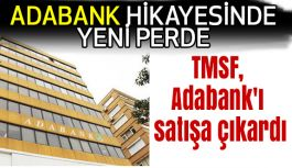 TMSF, Adabank'ı satışa çıkardı
