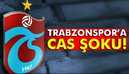 Trabzonspora Cas Şoku!