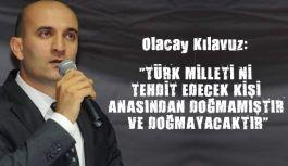"""""""TÜRK MİLLETİ'Nİ TEHDİT EDECEK KİŞİ ANASINDAN DOĞMAMIŞTIR VE DOĞMAYACAKTIR"""""""