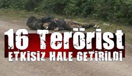 16 terörist Öldürüldü