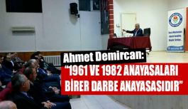 """1961 VE 1982 ANAYASALARI BİRER DARBE ANAYASASIDIR"""
