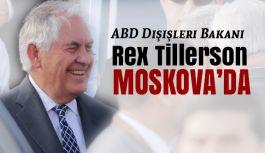 ABD Dışişleri Bakanı Rex Tillerson Moskova'da