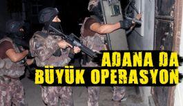 Adana'da Büyük Operasyon!