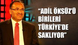 """""""Adil Öksüz'ü Birileri Türkiye'de Saklıyor"""""""