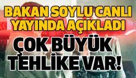 Bakan Soylu; Büyük Tehlike Var: PKK'nın Elinde...