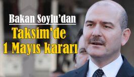 Bakan Soylu'dan 1 Mayıs Taksim Kararı!