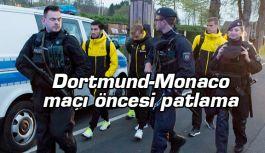 Borussia Dortmund-Monaco maçı öncesi patlama