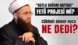 """Cübbeli Ahmet Hoca: """"Kutlu Doğum Haftası""""nı Değerlendirdi"""